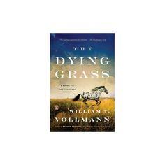 Dying Grass (Reprint) (Paperback) (William T. Vollmann)