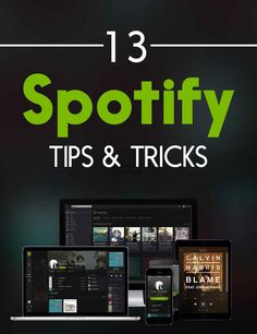 13 Incredibly Useful Tips Every Spotify User Should Know