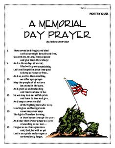 """This is a poem titled """"A Memorial Day Prayer"""" by Helen Steiner Rice.  The students can learn the poem throughout the week and then be given a short 10 question multiple choice poetry quiz for assessment. The poem, quiz, and answer key are included. The quiz is designed to assess students' knowledge of poetry."""