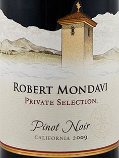 One of my fave Pinot Noirs: Robert Mondavi - Private Selection