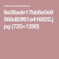 9a38ade17bb6e0e9568d83f61a416822.jpg (720×1280)