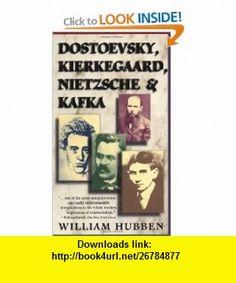 Dostoevsky, Kierkegard, Nietzsche and Kafka (9780684825892) William Hubben , ISBN-10: 0684825899  , ISBN-13: 978-0684825892 ,  , tutorials , pdf , ebook , torrent , downloads , rapidshare , filesonic , hotfile , megaupload , fileserve