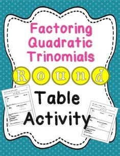 Great Differentiated Instruction activity where students will work together to Factor Quadratic Trinomials when a >1. During this activity, all students are made responsible for contributing to the group. ($)