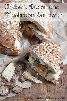 Chicken, Bacon & Mushroom Sandwich from @Lana Stuart | Never Enough Thyme