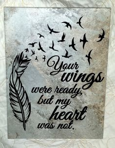 """9"""" x 12"""" Your Wings Were Ready But My Heart Was Not decorative tile"""
