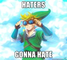 Besides, you must be doing something right if you have haters (like being the best video game ever)