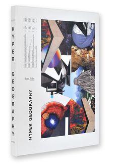 Hyper Geography, Joe Hamilton, Jean Boîte Éditions, Paris, 2013Conception graphique : Groupe CCC - Valentin Bigel & Alice Gavin