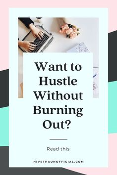 Hustle your way to success without burning out