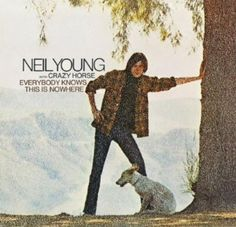 """Neil Young - Everybody Knows This Is Nowhere (1969). Contains the great title song, plus my two favorite Neil songs: """"Cowgirl in the Sand"""" and """"Down by the River"""" (""""Powderfinger"""" and """"Cortez the Killer"""" are very close second-place ties)"""