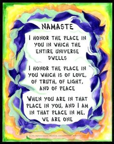 Meaning of the word Namaste. Or as my dad says have a nice day