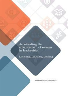 Cover of the 2013 Male Champions of Change report - 'Accelerating the advancement of women in leadership: Listening, Learning, Leading&...