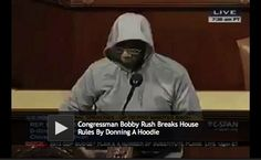 Rep. Bobby Rush Thrown Off House Floor For Wearing Hoodie, calling for the end of racial profiling.  Nice work, Representative, for bringing this to light in the halls off Congress.  A small victory against the status quo (although we have a LONG way to go..)    http://www.huffingtonpost.com/2012/03/28/trayvon-martin-rep-bobby-rush-house-floor-hoodie_n_1385258.html