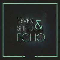 ShftU & Revex - Echo by Revex on SoundCloud