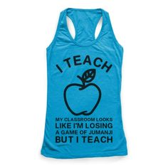 "Our super comfortable racerback tanks are made from preshrunk 100% cotton and a tri-blend fabric. Original art printed in the USA. Teaching is a hard job. Somedays it feels crazier than braving giant bugs, and stampeding rhinos. Show that you give it your best for your students even though it gets a little messy with this funny teacher shirt featuring the phrase ""I Teach, My Classroom Looks Like I'm Losing a Game Of Jumanji, But I Teach."""