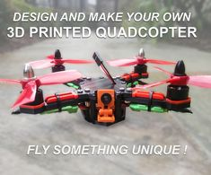 Picture of How to design and 3D Print your very own quadcopter !!