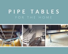 Pipe Tables For the Home. Design and build your own pipe tables.