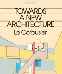 Must Read-Towards A New Architecture by Le Corbusier