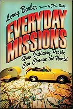 """""""Everyday Missions""""  Through the surprisingly normal stories of the heroes of faith in the Bible, and through Barber's experiences with Mission Year and other ministries, in this book you'll learn what it means to change the world from your own little space in it."""