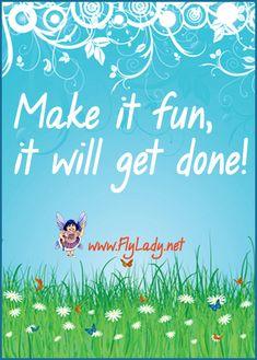Make it fun, it will get done!