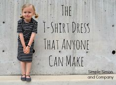 Spring Look Book: The T-shirt Dress Anyone Can Make (With the How To) - Simple Simon and Company Sewing Kids Clothes, Sewing For Kids, Baby Sewing, Free Sewing, Diy Clothes, Kids Clothing, Sewing Hacks, Sewing Tutorials, Sewing Projects