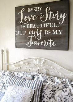 """love story"" wood sign. Love this over the bed/ in the bedroom!"