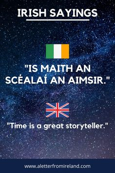 Is maith an scéalaí an aimsir. Time is a great storyteller. Over time, many stories and myths have come to surround (and enliven) what were once facts of the day.Learn more about Irish culture with A Letter From Ireland!