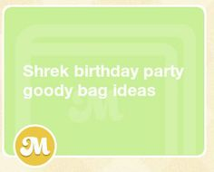 The best of real moms buzz about Shrek birthday party goody bag ideas. Trustworthy opinions from US mom's on big kid