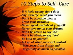 10 steps to self-care. Self-health promotes dynamic living and improves the quality of life on every level.
