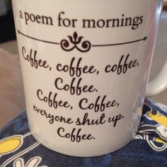 Vocabulary is down to one word..... COFFEE