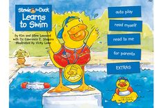 free Stewie the Duck Learns to Swim is a child's first guide to water safety. Written for children ages two through six, the book conveys an important message of how to be safe near the water through the story of Stewie, a duck who wants to swim with the 'big ducks,' but is prevented from going in the water by his older sisters until he learns the water safety rules. The book features read-to-me audio and contains interactive animations, sound effects, a memory game, and a sing-along.