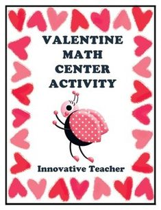 Valentine Math Center Activity by Innovative Teacher