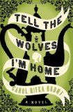 Carol Rifka Brunt's thoughtful and brilliant debut novel Tell the Wolves I'm Home