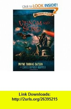 Venom and Song The Berinfell Prophecies Series - Book Two Wayne Thomas Batson, Christopher Hopper , ISBN-10: 1400315069  ,  , ASIN: B005M493WK , tutorials , pdf , ebook , torrent , downloads , rapidshare , filesonic , hotfile , megaupload , fileserve