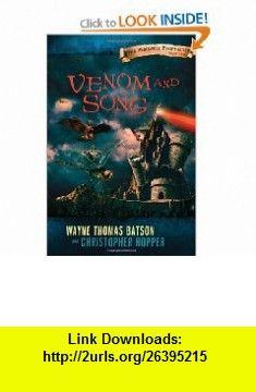 Venom and Song The Berinfell Prophecies Series - Book Two Wayne Thomas Batson, Christopher Hopper , ISBN-10: 1400315069  ,  , ASIN: B005M493WK , tutorials , pdf , ebook , torrent , downloads , rapidshare , filesonic , hotfile , megaupload , fileserve