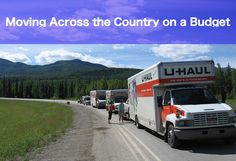 How I Made a Cross Country Move on a Budget | Brokepedia