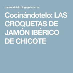 Cocinándotelo: LAS CROQUETAS DE JAMÓN IBÉRICO DE CHICOTE Tapas, Canapes, Flan, Bon Appetit, Allrecipes, Catering, Food And Drink, Meals, Gastronomia