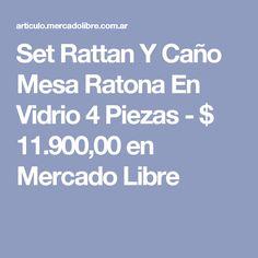 Set Rattan Y Caño Mesa Ratona En Vidrio 4 Piezas - $ 11.900,00 en Mercado Libre