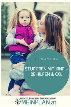 Welche finanziellen Unterstützungsmöglichkeiten gibt es in Österreich für Studierende mit Kind? Ein Überblick. Ehrenamtliches Engagement, Students, Workplace, Learning, Kids
