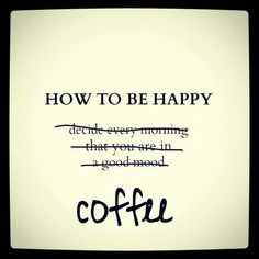 Good morning Wednesday.  I never used to understand coffee humour until I, myself, decided to have one each morning to kick start my metabolism.  Now it is the very thing that I look forward to when I roll, crawl or bound out of bed.  Not that bounding seems to happen much these days. Have a spectacular day.