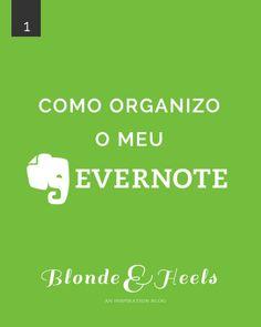 Blonde and Heels: Como organizo o meu Evernote | ORGANIZAÇÃO