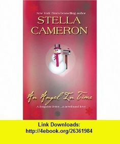 An Angel In Time The Christmas Collection (Harlequin Romance) (9780373810758) Stella Cameron , ISBN-10: 037381075X  , ISBN-13: 978-0373810758 ,  , tutorials , pdf , ebook , torrent , downloads , rapidshare , filesonic , hotfile , megaupload , fileserve