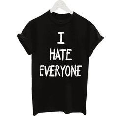 Camiseta I Hate Everyone