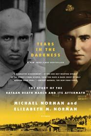 """Tears in the Darkness: The Story of the Bataan Death March"" by Humanities and Social Sciences Professor Elizabeth Norman and NYU Journalism Professor Michael Norman (2009)"