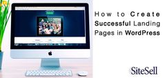 How to Create Successful Landing Pages in WordPress