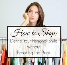 How to shop for clothes: How to shop for women's clothing, define your personal style and stay on budget. By Alison Gary for Wardrobe Oxygen