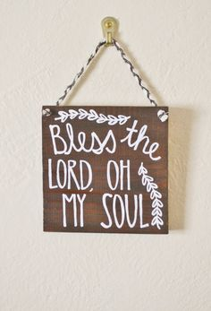Bless the Lord Oh My Soul Rustic Wood Sign, Home Decor, Hand Painted, reclaimed wood, Bible verse and hymn
