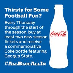 Ready to add some fun to your Fall? Call now at 1-866-GA-STATE to buy your Georgia State football season tickets and get a great little add-on. #allblueallin #cocacola