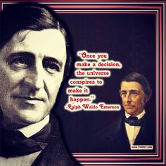 """""""Once you make a decision, the universe conspires to make it happen."""" -Ralph Waldo Emerson (US Poet 1803-1882) #quoteoftheday"""