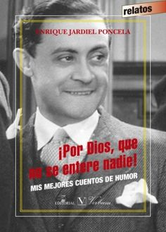 Buy ¡Por Dios, que no se entere nadie! Mis mejores cuentos de humor by Enrique Jardiel poncela and Read this Book on Kobo's Free Apps. Discover Kobo's Vast Collection of Ebooks and Audiobooks Today - Over 4 Million Titles! Editorial, Free Apps, Audiobooks, Ebooks, Baseball Cards, Reading, Madrid, Collection, Dios