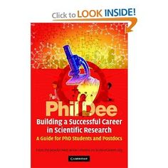 Building a Successful Career in Scientific Research: A Guide for PhD Students and Postdocs - Phil Dee